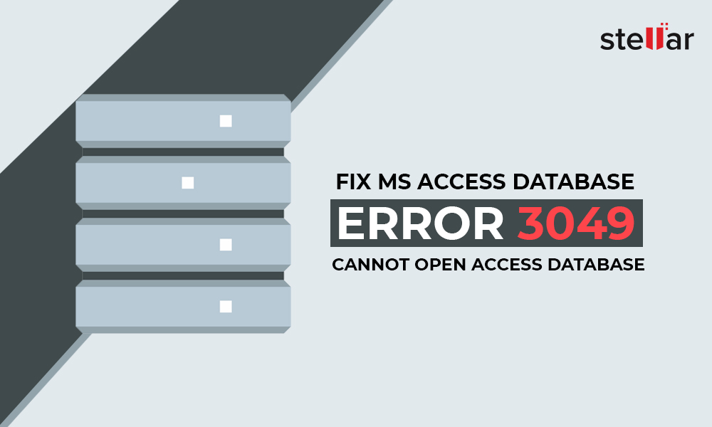 Fix Microsoft Access Database Error 3049- Cannot Open Access