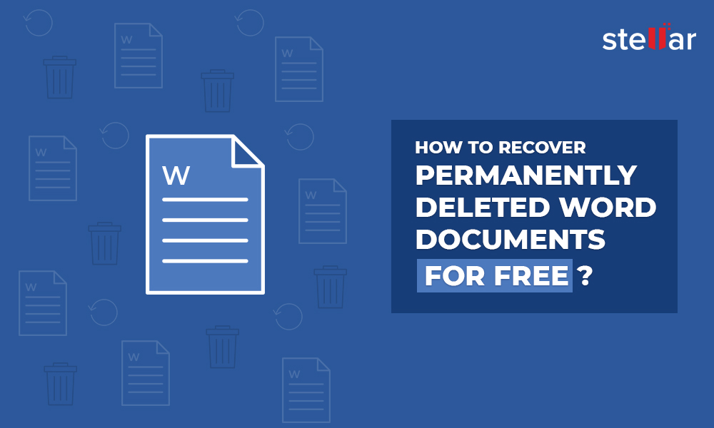 Recover Permanently Deleted Word File/Documents for Free