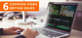 6-Common-Video-Editing-Issues-and-Ways-to-Overcome-Them