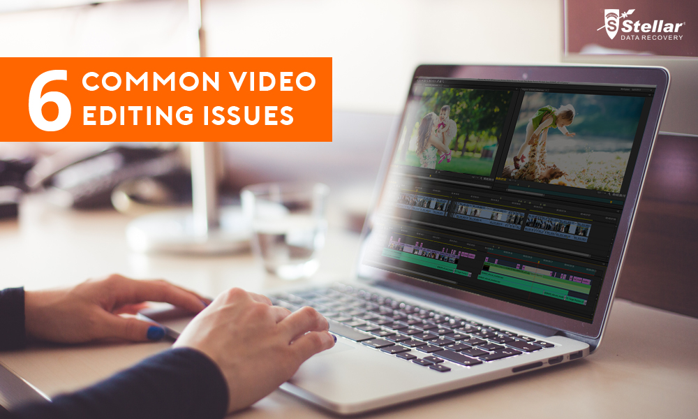 6 Common Video Editing Issues and Ways to Overcome Them