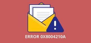 Outlook Error code 0x8004210a-