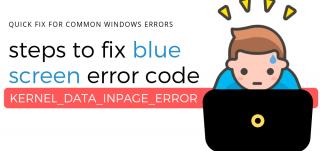Steps to fix blue screen error code KERNEL DATA INPAGE ERROR