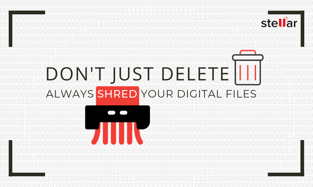 Shred Your Digital Files to destroy them Beyond Recovery