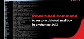 Powershell Commands to restore deleted mailbox exchange 2013