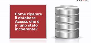 Come riparare il database Access che è in uno stato incoerente