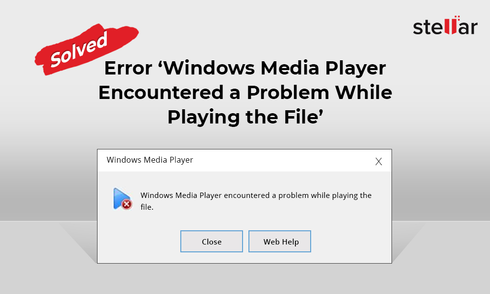 error-Windows-Media-Player-Encountered-a-Problem-While-Playing-the-File