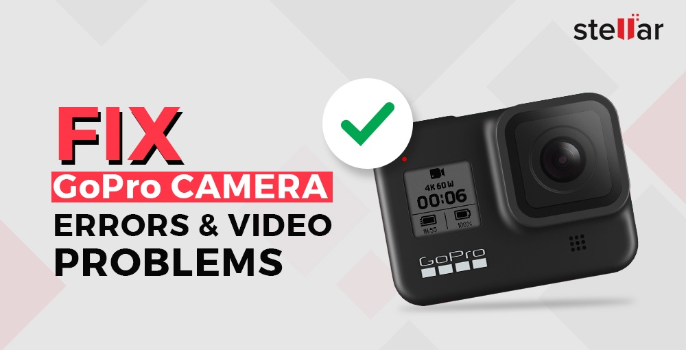 Fix GoPro camera and video problems