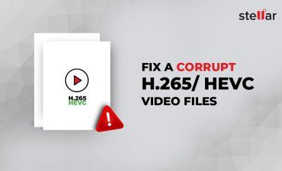 Fix a Corrupt H.265 or HEVC Video File