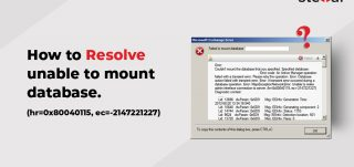 How to Resolve unable to mount database. (hr=0x80040115, ec=-2147221227)