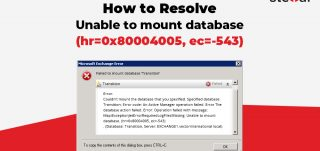 How to resolve Unable to mount database (hr=0x80004005, ec=-543)