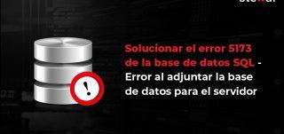 error-5173-e-la-base-de-datos-sql