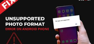 """How to fix """"Unsupported Format"""" error when open pictures in Android"""
