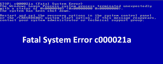 Error c000021a, one of the Fatal system error