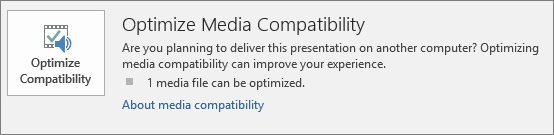Optimize Media Compatibility box in PowerPoint