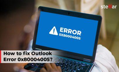 How to Fix Outlook Error 0x80004005?