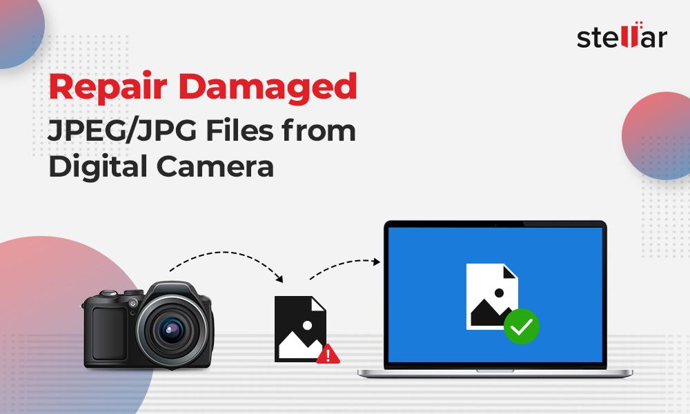 Repair Damaged JPEG JPG Files from Digital Camera