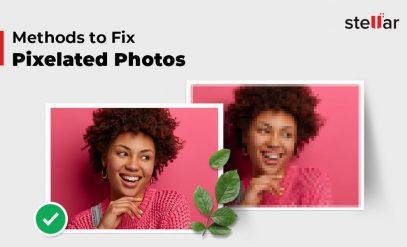 Methods to Fix Pixelated Photos