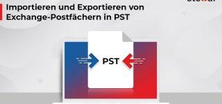 Importieren und Exportieren von Exchange-Postfächern in PST