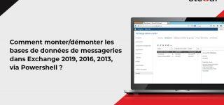 Comment monter/démonter les bases de données de messageries dans Exchange 2019, 2016, 2013, via Powershell
