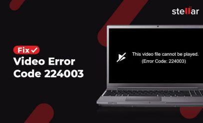 fix video error code 224003