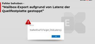 Mailbox-Export aufgrund von Latenz der Quellfestplatte gestoppt