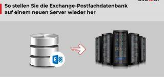 So stellen Sie die Exchange-Postfachdatenbank auf einem neuen Server wieder her