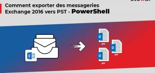 Comment exporter des messageries Exchange 2016 vers PST – PowerShell