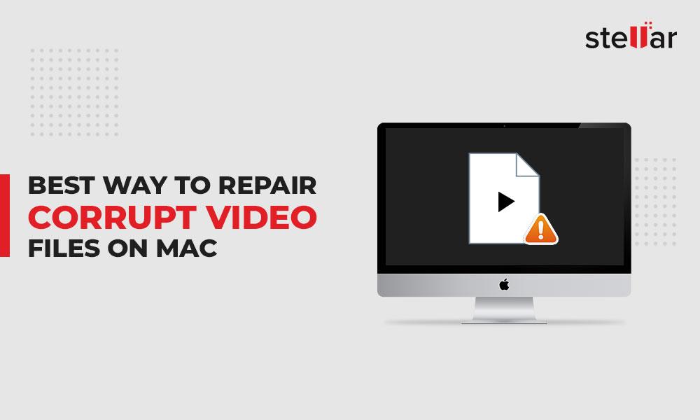 Best Way to Repair Corrupt Video Files on Mac