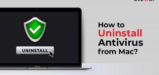 How To Uninstall Antivirus from Mac