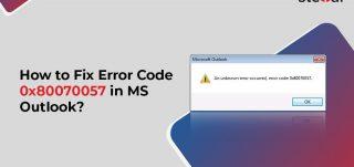 How to Fix Error Code 0x80070057 in MS Outlook