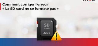 Comment corriger l'erreur « La SD card ne se formate pas