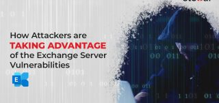 How Attackers are Taking Advantage of the Exchange Server Vulnerabilities