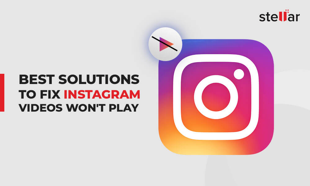 How to Fix Instagram Videos Won't Play