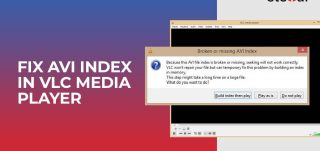 How to fix AVI index in VLC Media Player Error