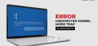 Unexpected Kernel Mode Trap Error in Windows 10